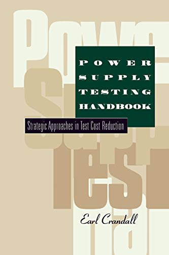 9781461377733: Power Supply Testing Handbook: Strategic Approaches in Test Cost Reduction