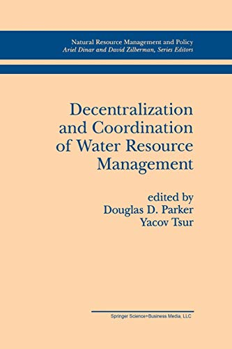 9781461378037: Decentralization and Coordination of Water Resource Management (Natural Resource Management and Policy)