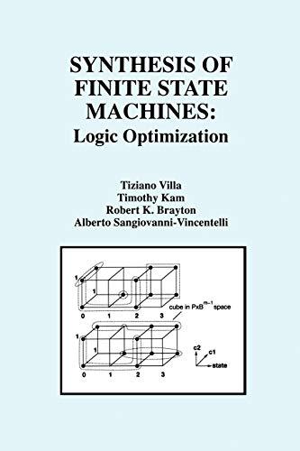 Synthesis of Finite State Machines: Logic Optimization: Tiziano Villa
