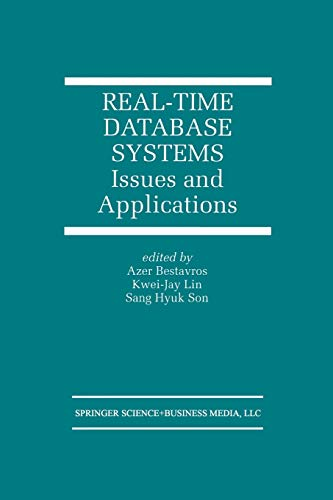 9781461378242: Real-Time Database Systems: Issues and Applications (The Springer International Series in Engineering and Computer Science)