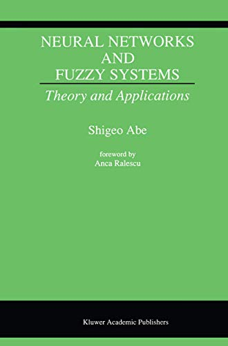 Neural Networks and Fuzzy Systems: Theory and Applications: Shigeo Abe