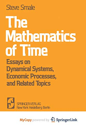 9781461381020: The Mathematics of Time: Essays on Dynamical Systems, Economic Processes, and Related Topics