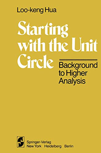 Starting with the Unit Circle. Background to Higher Analysis: L.-K. HUA