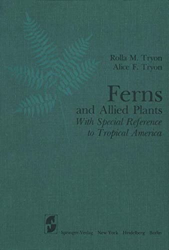 Ferns and Allied Plants: With Special Reference to Tropical America: A F. Tryon