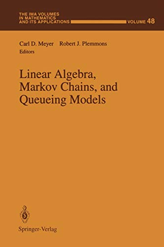 9781461383536: Linear Algebra, Markov Chains, and Queueing Models (The IMA Volumes in Mathematics and its Applications)