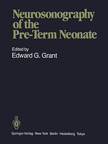 Neurosonography of the Pre-Term Neonate: Grant, Edward G.