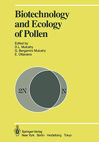 9781461386247: Biotechnology and Ecology of Pollen: Proceedings of the International Conference on the Biotechnology and Ecology of Pollen, 9–11 July, 1985, University of Massachusetts, Amherst, MA, USA