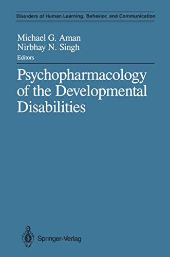 9781461387763: Psychopharmacology of the Developmental Disabilities (Disorders of Human Learning, Behavior, and Communication)