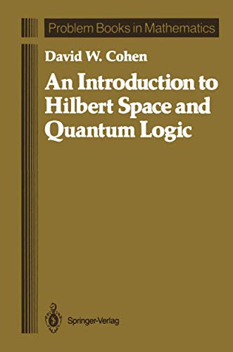 9781461388432: An Introduction to Hilbert Space and Quantum Logic (Problem Books in Mathematics)