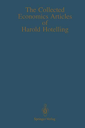 9781461389071: The Collected Economics Articles of Harold Hotelling