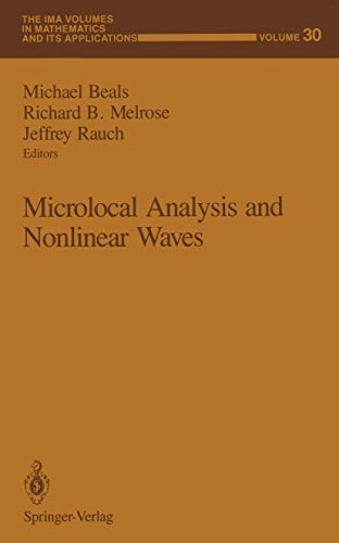 9781461391388: Microlocal Analysis and Nonlinear Waves (The IMA Volumes in Mathematics and its Applications)