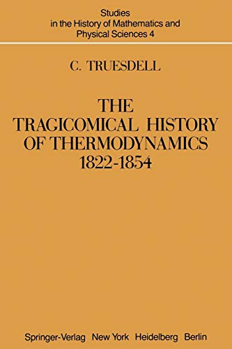 9781461394464: The Tragicomical History of Thermodynamics, 1822–1854 (Studies in the History of Mathematics and Physical Sciences)