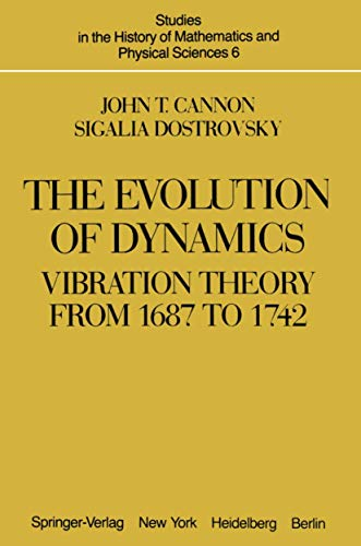 9781461394631: The Evolution of Dynamics: Vibration Theory from 1687 to 1742 (Studies in the History of Mathematics and Physical Sciences)
