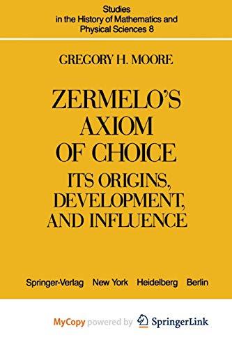 9781461394792: Zermelo's Axiom of Choice: Its Origins, Development, and Influence