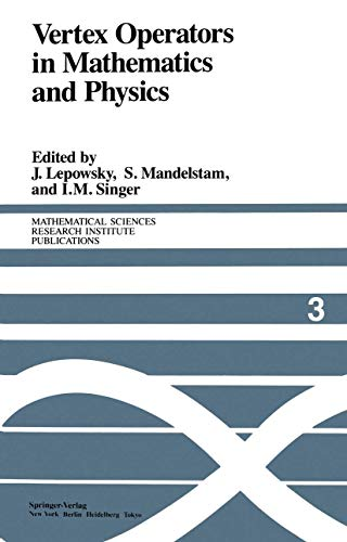 "Vertex Operators in Mathematics and Physics. Proceedings of a Conference November 10â€""..."