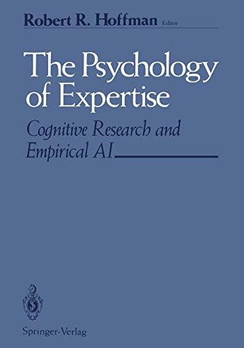 9781461397359: The Psychology of Expertise: Cognitive Research and Empirical AI