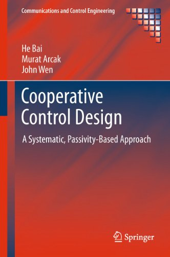 Cooperative Control Design: A Systematic, Passivity-Based Approach (Communications and Control ...