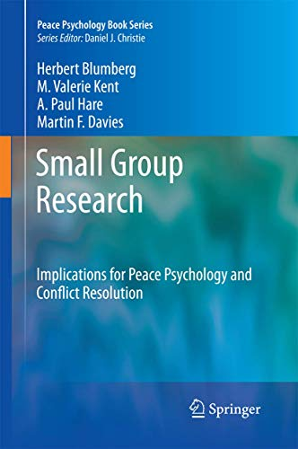 Small Group Research: Implications for Peace Psychology and Conflict Resolution (Hardback): Herbert...