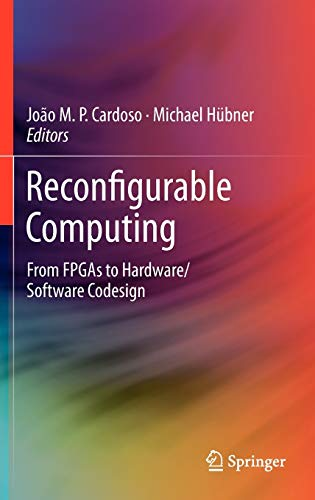 9781461400608: Reconfigurable Computing: From FPGAs to Hardware/Software Codesign