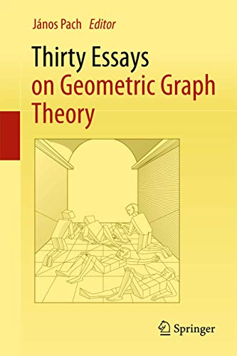 9781461401094: Thirty Essays on Geometric Graph Theory (Algorithms and Combinatorics)