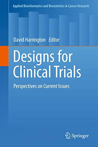9781461401391: Designs for Clinical Trials: Perspectives on Current Issues (Applied Bioinformatics and Biostatistics in Cancer Research)