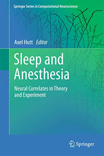 9781461401728: Sleep and Anesthesia: Neural Correlates in Theory and Experiment (Springer Series in Computational Neuroscience)