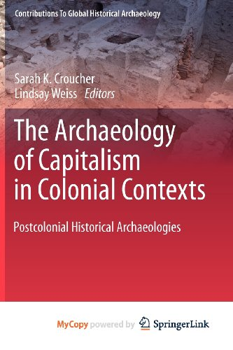 9781461401933: The Archaeology of Capitalism in Colonial Contexts: Postcolonial Historical Archaeologies