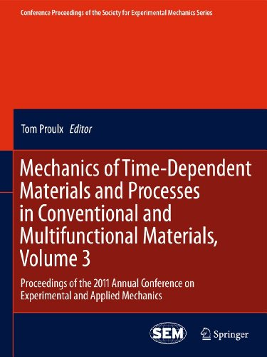 Mechanics of Time-Dependent Materials and Processes in Conventional and Multifunctional Materials, ...