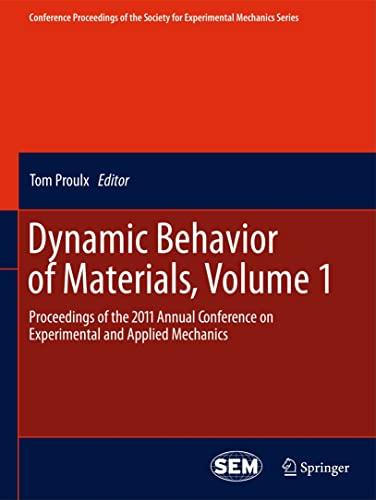 Dynamic Behavior of Materials, Volume 1: Tom Proulx