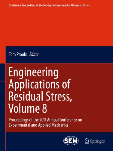 Engineering Applications of Residual Stress, Volume 8: Proceedings of the 2011 Annual Conference on...