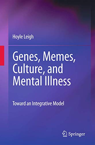 9781461402398: Genes, Memes, Culture, and Mental Illness: Toward an Integrative Model