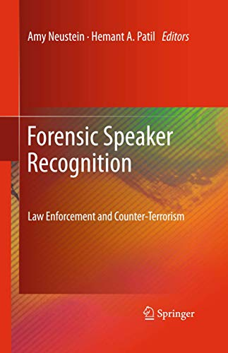 Forensic Speaker Recognition: Law Enforcement and Counter-Terrorism
