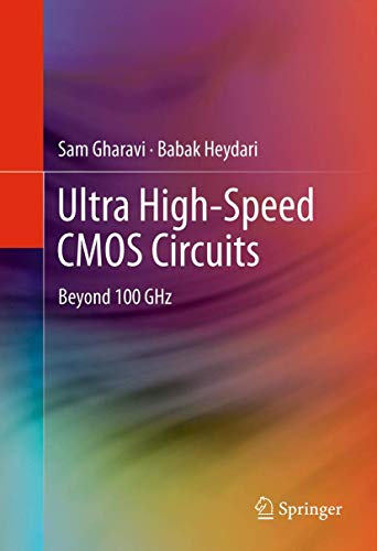 Ultra High-Speed CMOS Circuits: Beyond 100 GHz: Gharavi, Sam; Heydari, Babak