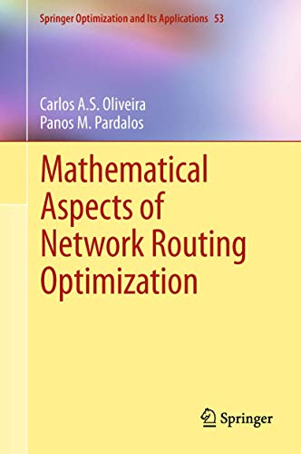 9781461403104: Mathematical Aspects of Network Routing Optimization (Springer Optimization and Its Applications)