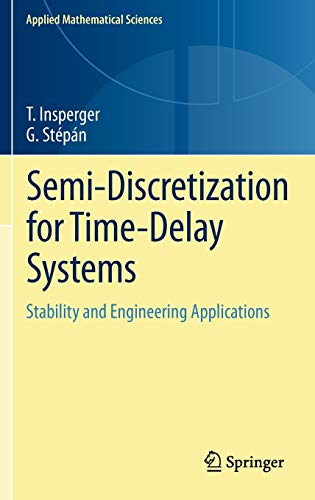 9781461403340: Semi-Discretization for Time-Delay Systems: Stability and Engineering Applications (Applied Mathematical Sciences)