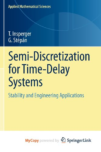9781461403364: Semi-Discretization for Time-Delay Systems: Stability and Engineering Applications