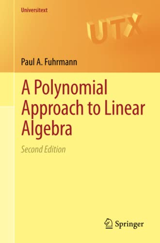 9781461403371: A Polynomial Approach to Linear Algebra (Universitext)