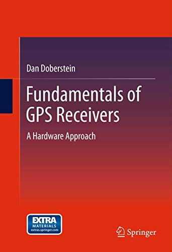 9781461404088: Fundamentals of GPS Receivers: A Hardware Approach