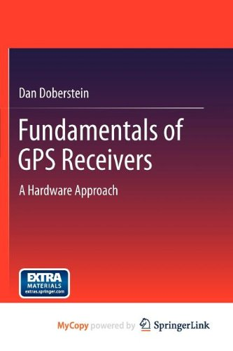 9781461404101: Fundamentals of GPS Receivers: A Hardware Approach