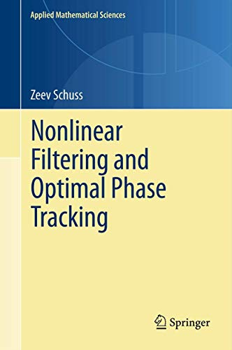 9781461404866: Nonlinear Filtering and Optimal Phase Tracking (Applied Mathematical Sciences)