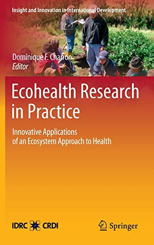 9781461405160: Ecohealth Research in Practice: Innovative Applications of an Ecosystem Approach to Health (Insight and Innovation in International Development)