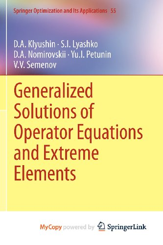 9781461406204: Generalized Solutions of Operator Equations and Extreme Elements