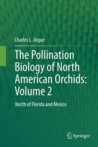 9781461406211: The Pollination Biology of North American Orchids: Volume 2 : North of Florida and Mexico