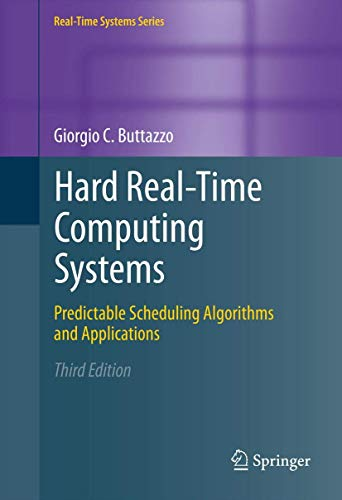 9781461406754: Hard Real-Time Computing Systems: Predictable Scheduling Algorithms and Applications