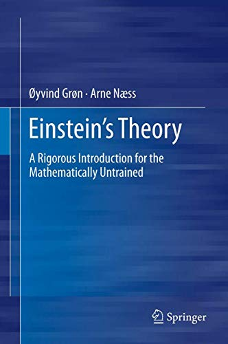 9781461407058: Einstein's Theory: A Rigorous Introduction for the Mathematically Untrained