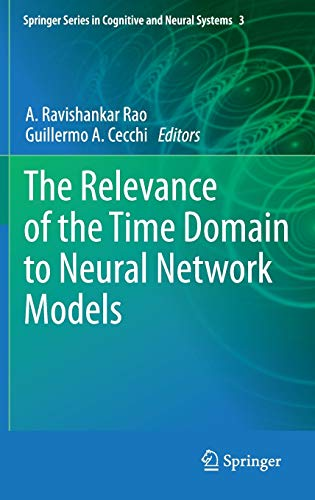The Relevance of the Time Domain to Neural Network Models: A. Ravishankar Rao