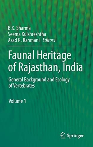 Faunal Heritage of Rajasthan, India: Ecology and: B.K. Sharma (Editor),