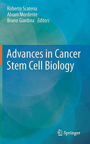 Advances in Cancer Stem Cell Biology.: Scatena; Roberto; Alvaro