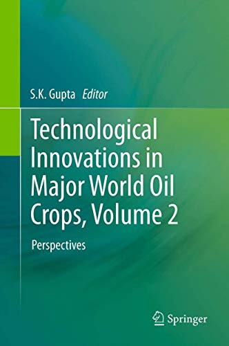9781461408260: Technological Innovations in Major World Oil Crops, Volume 2: Perspectives