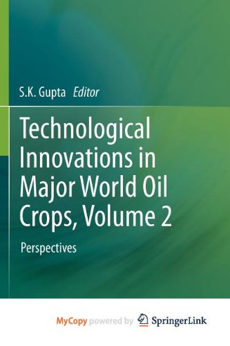 9781461408284: Technological Innovations in Major World Oil Crops, Volume 2: Perspectives